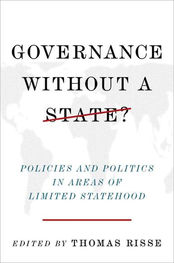 Governance without a state? Policies and Politics in Areas of Limited Statehood