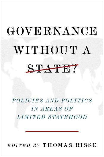 Cover: Governance Without a State? Policies and Politics in Areas of Limited Statehood