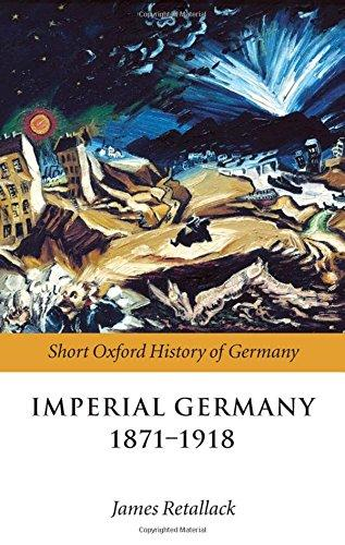 Cover: Short Oxford History of Germany: Imperial Germany 1871 – 191