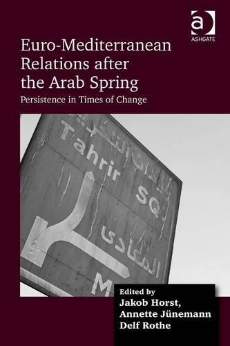 Cover: Euro-Mediterranean Relations After the Arab Spring: Persistence in Times of Change
