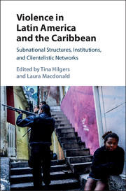 Cover: Violence in Latin America: Subnational Structures, Institutions, and Clientelist Networks