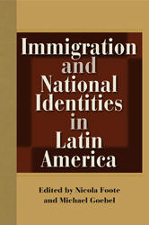 Cover: Immigration and National Identities in Latin America