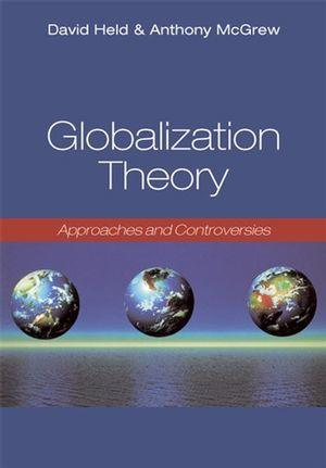 Cover: Globalization Theory: Approaches and Controversies