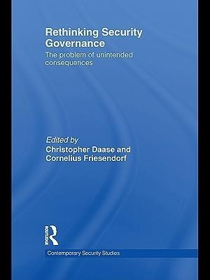 Cover: Rethinking Security Governance. The Problem of Unintended Consequences