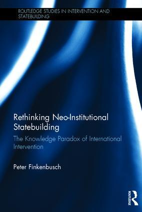 Cover: Rethinking Neo-Institutional Statebuilding