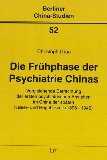 Cover: Die Frühphase der Psychatrie Chinas