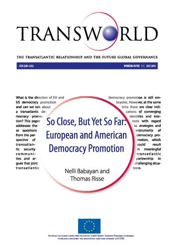 Cover: Transworld Working Paper 37. So Close, But Yet So Far: European and American Democracy Promotion
